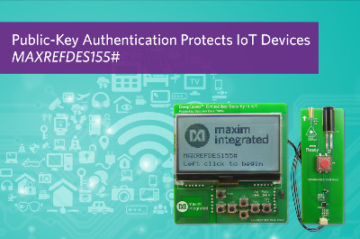 New Public-Key Crypto Reference Design to Protect IoT Devices Available from Maxim