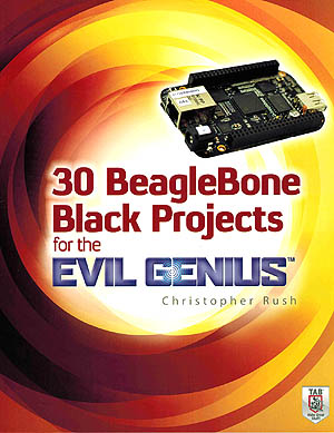 Click for Larger Image - 30 BeagleBone Black Projects for the Evil Genius