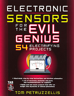 Click for Larger Image - Electronic Sensors for the Evil Genius