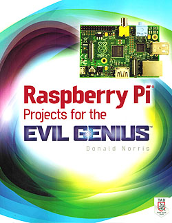 Click for Larger Image - Raspberry Pi Projects for the Evil Genius