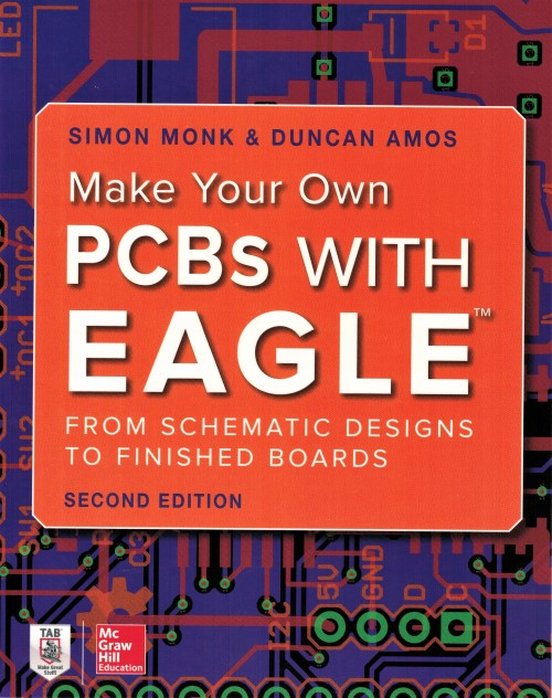 Make Your Own PCBs with EAGLE - 2nd Edition